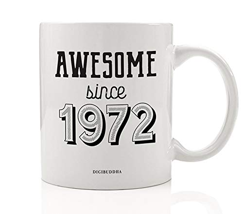 AWESOME SINCE 1972 Coffee Mug Happy Birthday Party Gift Idea Born in 1972 Celebrating Year of Birth Specific Year Present Male Female Family Job Coworker Friend 11oz Ceramic Tea Cup DM0749_2