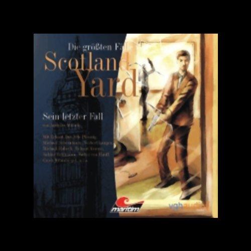 Sein letzter Fall: Die größten Fälle von Scotland Yard 5