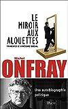 Le miroir aux alouettes - Plon - 17/03/2016
