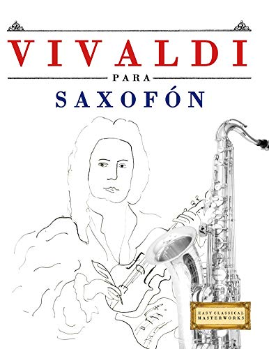Vivaldi para Saxofón: 10 Piezas Fáciles para Saxofón Libro para Principiantes