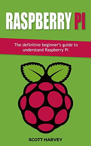 Raspberry Pi: The definitive beginner's guide to understand...