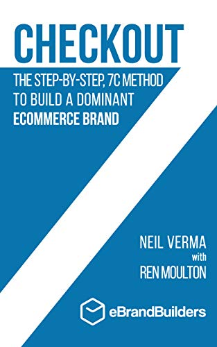 Checkout: The Step-by-Step, 7C Method to Build a Dominant Ecommerce Brand