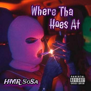 Where Tha Hoes At