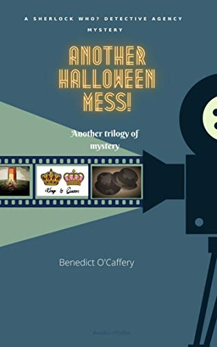 Another Halloween Mess! : Another Trilogy of Mystery (SHERLOCK WHO? Book 2) (English Edition)