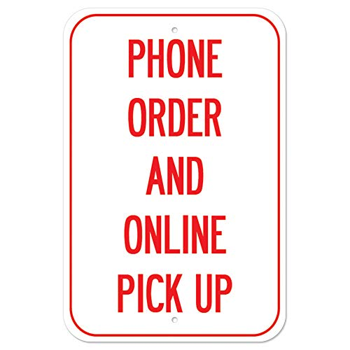 Public Safety Sign - Phone Order and Online Pick Up | Heavy-Gauge Aluminum Parking Sign | Protect Your Business, Municipality, Home & Colleagues | Made in The USA
