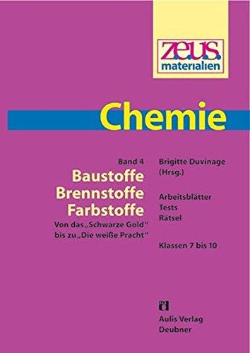 z.e.u.s. - Materialien Chemie / Baustoffe - Brennstoffe - Farbstoffe: Von das 'Schwarze Gold' bis zu 'Die weisse Pracht'