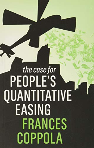 Compare Textbook Prices for The Case For People's Quantitative Easing 1 Edition ISBN 9781509531301 by Coppola, Frances