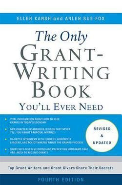 The Only Grant-Writing Book You'll Ever Need (Paperback - Revised Ed.)--by Ellen Karsh [2014 Edition]