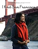 I Knit San Francisco