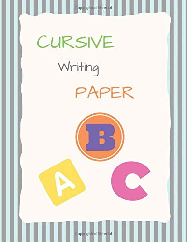 Cursive Writing Paper: Handwriting Practice Workbook for Kids and Teens , 120 pages, 8.5x11 inches  no.16