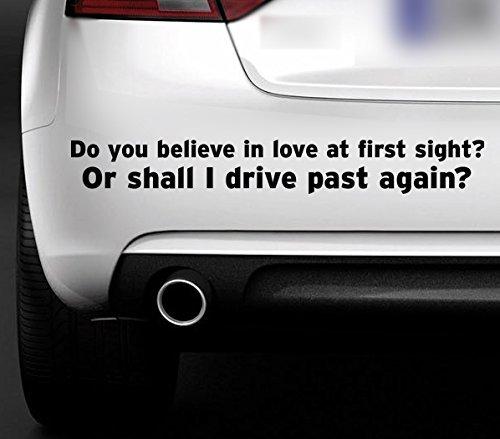 """MR WHEEL TRIMS - Adesivo in vinile, scritta """"Do you believe in love at first sight? Or shall I drive past again?"""", per macchina, furgone, moto, da attaccare al paraurti o al finestrino"""