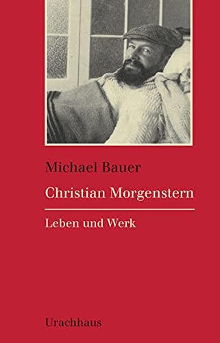 Christian Morgenstern: Leben und Werk