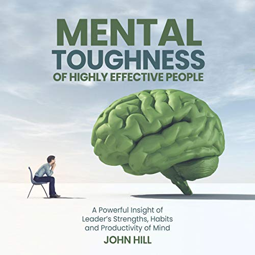 Mental Toughness of Highly Effective People cover art