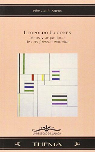Leopoldo Lugones: Mitos y arquetipos de Las fuerzas extrañas: 62 (Thema)
