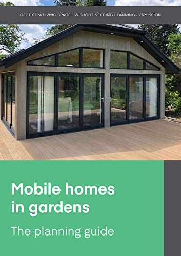 Mobile homes in gardens - The planning gu