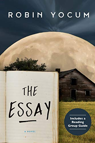 Compare Textbook Prices for The Essay: A Novel Reprint Edition ISBN 9781628727173 by Yocum, Robin