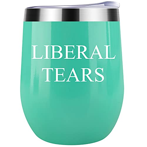 Funny Wine Tumbler Liberal Tears Political Novelty Cup Great Gift Idea For Republicans or Conservatives Christmas Stocking Stuffer or Birthday Gift for Dad from Son or Daughter (Green)