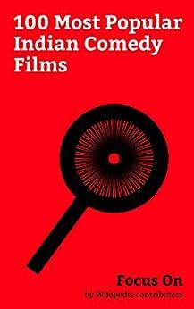 Focus On: 100 Most Popular Indian Comedy Films: Kirik Party, 3 Idiots, Jagga Jasoos, Munthirivallikal Thalirkkumbol, Judwaa 2, Firangi, Kattappanayile ... Student of the Year, Remo (film), etc. by [Wikipedia contributors]