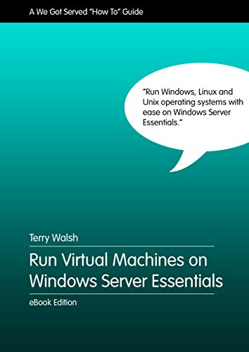 Run Virtual Machines on Windows Server Essentials (English Edition)
