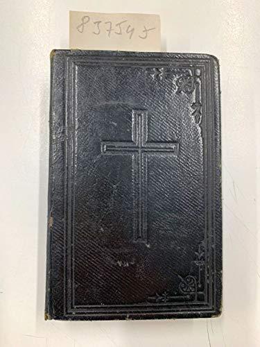 Kleiner goldener Himmelsschlüssel. Ein trostreiches Gebet- und Erbauungsbuch, darin die kräftigsten Morgen-, Abend-, Meß-, Vesper-, Beicht- und Communion-Gebete, wie auch Gebethe zum hochwürdigst ...