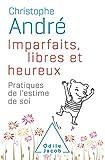 Imparfaits, libres et heureux - Pratiques de l'estime de soi (Collector) - Format Kindle - 11,99 €
