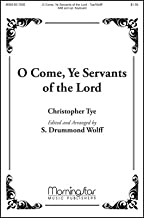 O Come, Ye Servants of the Lord - Opt. Keyboard - Choral Sheet Music