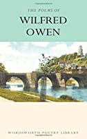 The Works of Wilfred Owen (Wordsworth Poetry Library) by Wilfred Owen(1999-12-05)