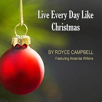 Live Every Day Like Christmas (feat. Amanda Wilkins)