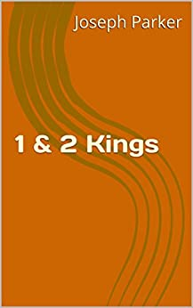 1 & 2 Kings (The People's Bible Book 9) by [Joseph Parker]