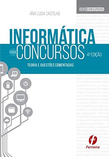 Informática para Concursos: Teoria e Questões Comentadas