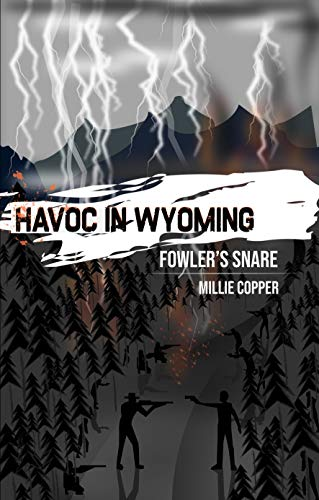 Fowler's Snare: Havoc in Wyoming, Part 5 | America's New Apocalypse by [Millie Copper]
