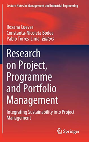 Compare Textbook Prices for Research on Project, Programme and Portfolio Management: Integrating Sustainability into Project Management Lecture Notes in Management and Industrial Engineering 1st ed. 2021 Edition ISBN 9783030601386 by Cuevas, Roxana,Bodea, Constanta-Nicoleta,Torres-Lima, Pablo