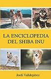 La enciclopedia del Shiba Inu
