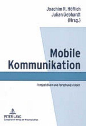 Mobile Kommunikation: Perspektiven und Forschungsfelder