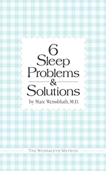 Six Sleep Problems and Solutions by [Marc Weissbluth]