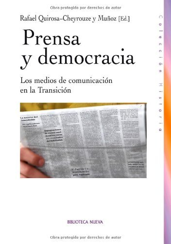 Prensa y democracia - los medios de comunicacion en la transicion (HISTORIA)