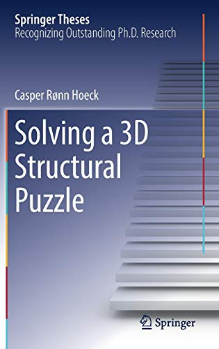 Solving a 3D Structural Puzzle Springer Theses