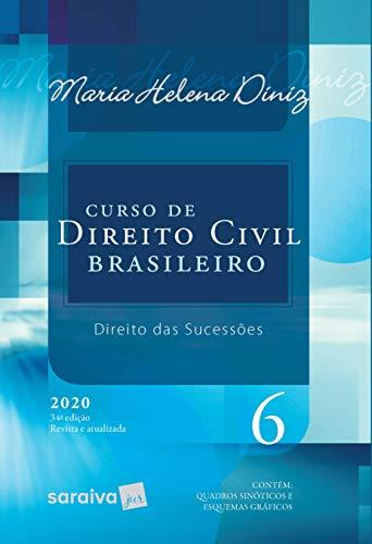 Curso de Direito Civil Brasileiro - Vol. 6 - 34ª Edição 2020: Direito das Sucessões: Volume 6