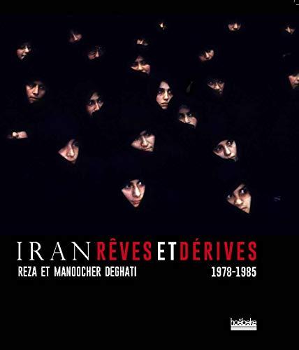 Iran, rêves et dérives