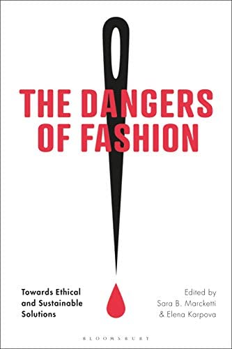 The Dangers of Fashion Towards Ethical and Sustainable Solutions product image