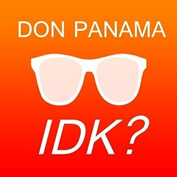 """""""Idk"""""""