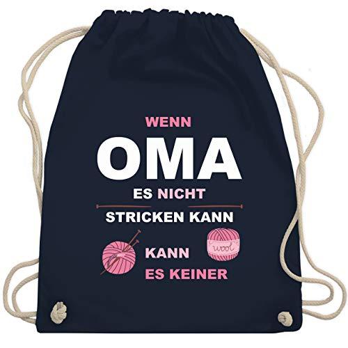 Oma - Wenn Oma es nicht stricken kann kann es keiner - Unisize - Navy Blau - wolle zum häkeln - WM110 - Turnbeutel und Stoffbeutel aus Baumwolle