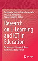 Research on E-Learning and ICT in Education: Technological, Pedagogical and Instructional Perspectives
