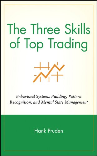 The Three Skills of Top Trading: Behavioral Systems Building, Pattern Recognition, and Mental State Management (Wiley Trading Book 291) (English Edition)