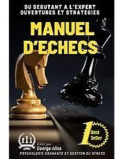 MANUEL D'ÉCHECS: DU DEBUTANT A L'EXPERT OUVERTURES ET STRATEGIES
