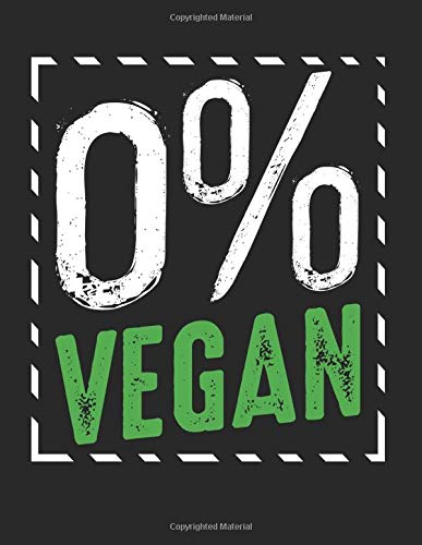Zero Percent Vegan BBQ Grill Party Meat Lover: College Ruled Notebook Paper and Diary to Write In / 120 Pages / 8.5