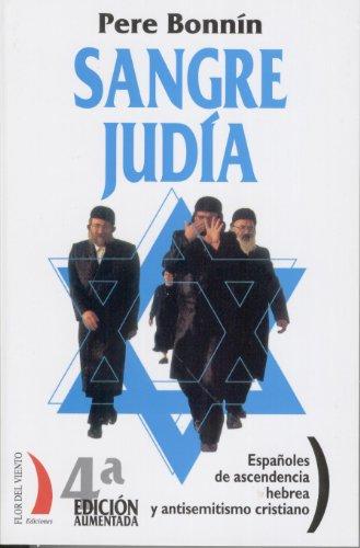 Sangre judía. Españoles de ascendencia hebrea y antisemitismo cristiano (Colección del Viento Terral nº 10)