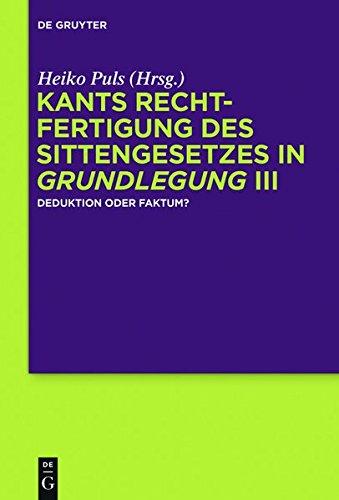 Kants Rechtfertigung des Sittengesetzes in Grundlegung III: Deduktion oder Faktum?