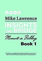 Moments in Bidding (Insights on Bridge)