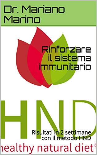 Rinforzare il sistema immunitario: Risultati in 2 settimane con il metodo HND
